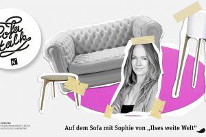 """SofaTalk mit Sophie von """"Ilses weite Welt"""""""