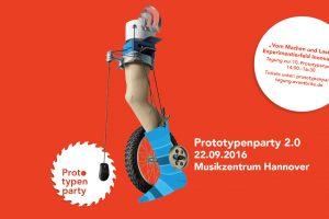 Prototypenparty 2.0  Hannover Musikzentrum
